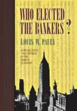 Who Elected the Bankers?: Surveillance and Control in the World Economy Cornell