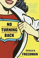 No Turning Back: The History of Feminism and the Future ... by Freedman, Estelle