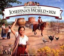 American Girl Welcome to Josefina's World 1824 Growing Up on Southwest Frontier
