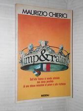 L IMPERATORE Maurizio Chierici Rizzoli Prima edizione 1980 storia contemporanea