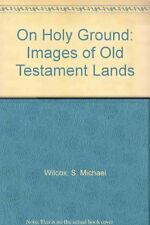 On Holy Ground: Images of Old Testament Lands