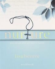 Nurture: Give and Get What You Need to Flourish, W
