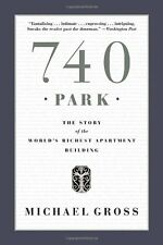 740 Park: The Story of the Worlds Richest Apartment Building by Michael Gross