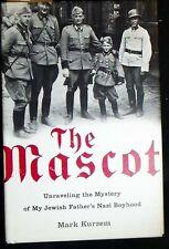 The Mascot: Unraveling the Mystery of My Jewish Father's Nazi Boyhood HB/DJ FINE