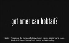 (2x) got american bobtail? Sticker Die Cut Decal vinyl