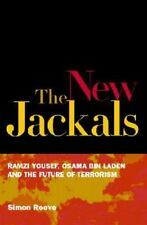 The New Jackals: Ramzi Yousef, Osama bin Laden and the Future of-ExLibrary