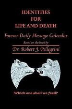 Identities for Life and Death: Forever Daily Message Calendar (Paperback or Soft