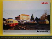 Catalogue MARKLIN 2007 F Nouveautés Etoile du Nord PBA CC 40100 40108 1800 1805