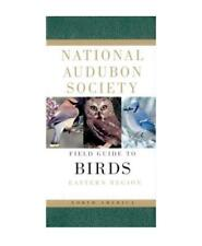National Audubon Society Field Guide to BIRDS of North America EASTERN REGION