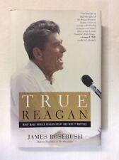 New listing True Reagan by James Rosebush (2016 Hc)-Good 1st Edition/ Print *Signed