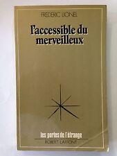 L'ACCESSIBLE DU MERVEILLEUX 1976 FREDERIC LIONEL PORTES DE L'ETRANGE