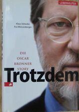 Trotzdem * Die Oscar Bronner Story * Stimeder Weissenberger Ueberreuter 2008