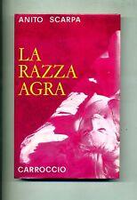Anito Scarpa # LA RAZZA AGRA # Carroccio 1967 # 1A ED.