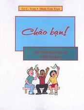Chao Ban! : An Introduction to Vietnamese by Minh-Tam Tran and Tri C. Tran...