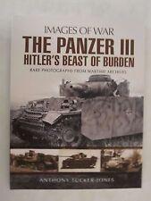 Book: Panzer III - Hitler's Beast of Burden (Images of War)