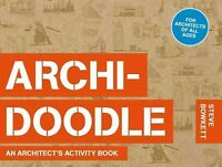 Archidoodle : An Architect's Activity Book, Paperback by Bowkett, Steve, ISBN...