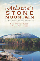 Atlanta's Stone Mountain: A Multicultural History [Brief History] [GA]