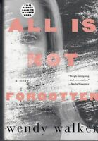 All Is Not Forgotten - Wendy Walker - First Edition - SIGNED - Good - Hardcover