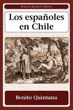 Los españoles en Chile (Juan De La Cuesta-Hispanic Monographs: Ediciones Critica