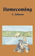 Homecoming by C. Johnson (2007, Paperback)