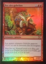 Roi des gobelins Xème PREMIUM / FOIL VF - French Goblin King - Magic mtg -
