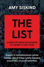 The List a Week-by-week Reckoning of Trump's First Year by Amy Siskind HC 2018