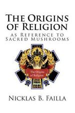 The Origins of Religion: as Reference to Sacred Mushrooms