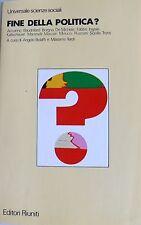 FINE DELLA POLITICA? LA POLITICA TRA DECISIONE E MOVIMENTI EDITORI RIUNITI 1986