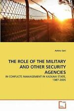 The Role of the Military and Other Security Agencies by Ashiru Sani (2011,...