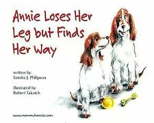 Annie Loses Her Leg but Finds Her Way by Sandra Philipson (1999, Hardcover)