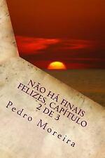 Não Há Finais Felizes: Nao Ha Finais Felizes, Capitulo 2 de 3 by Pedro Manuel...