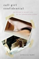 Call Girl Confidential: An Escort's Secret Life as an Undercover Agent - VeryGoo