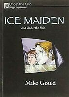 Plays: Glace Maiden et sous la Peau par Gould, Mike