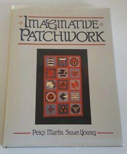Imaginative Patchwork by Peigi Martin & Susan Young Hard Back