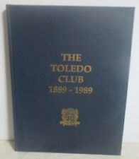 Toledo Club 1889-1989 1991 Ohio First Edition Carl N White