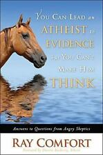 You Can Lead an Atheist to Evidence, but You Can't Make Him Think : Answers...