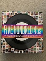 FIVE HUNDRED 45S: A GRAPHIC HISTORY OF SEVEN-INCH RECORD By Spencer Drate