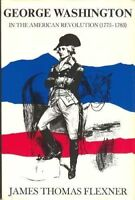 2: George Washington in the American Revolution (1775-1783) by Flexner, James…