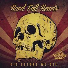 HARD FALL HEARTS - DIE BEFORE WE DIE  CD NEUF
