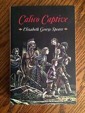 CALICO CAPTIVE by ELIZABETH GEORGE SPEARE American History Pre-Revolutionary