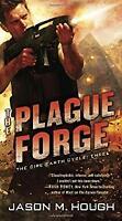 Plague Forge : The Dire Earth Cycle: Three Jason M. Hough