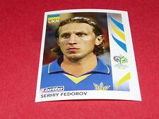 552 S. FEDOROV  UKRAJINA UKRAINE PANINI FOOTBALL GERMANY 2006 WM FIFA WORLD