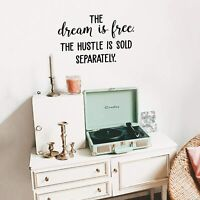 Vinyl Wall Art Decal - The Dream Is Free The Hustle Is Sold Separately - 17* x 2