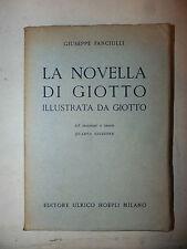ARTE - Giuseppe Fanciulli: LA NOVELLA DI GIOTTO 1941 Hoepli con illustrazioni