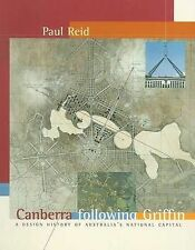 CANBERRA FOLLOWING GRIFFIN - Design History National Capital - Paul Reid HB NEW