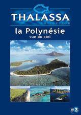 Thalassa La Polynésie vue du ciel DVD NEUF SOUS BLISTER