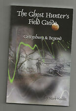 The Ghost Hunter's Field Guide : Gettysburg and Beyond by Mark Nesbitt (2005,...