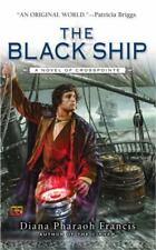 The Black Ship - A Novel Of Crosspointe by Diana Pharaoh Francis PB new