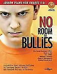 No Room for Bullies: Lesson Plans for Grades 5-8, Alesia K. Montgomery, Matthew