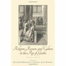 Religion, Reason, and Culture in the Age of Goethe (Studies in German Literature